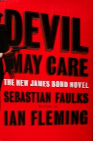 Devil May Care - New James Bond Novel  by  Sebastian Faulks