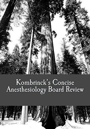 Kombrincks Concise Anesthesiology Board Review Jonathan Kombrinck