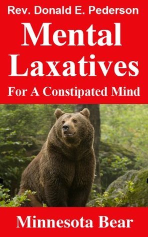 Minnesota Bear (Mental Laxatives for a Constipated Mind Book 18)  by  Rev. Donald Pederson