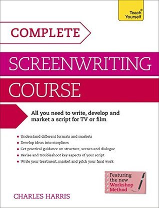 Complete Screenwriting Course: Teach Yourself  by  Charles Harris