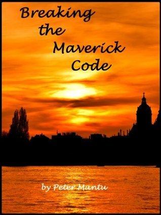 Breaking the Maverick Code Peter Mantu