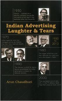 Indian Advertising: Laughter and Tears  by  Arun Chaudhuri