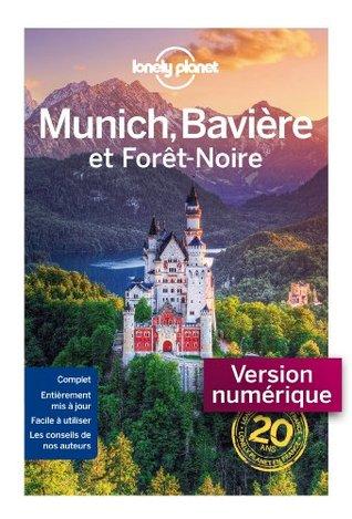 Munich la Bavière et la forêt noire 1ed  by  Lonely Planet