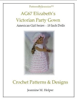 American Girl Elizabeths Victorian Party Gown Crochet Pattern Jeannine Holper