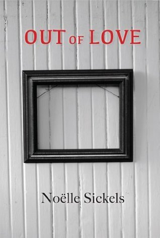 Out of Love  by  Noelle Sickels
