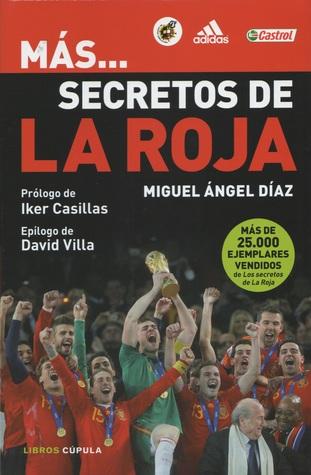 Más... Secretos de La Roja Miguel Ángel Díaz
