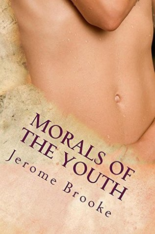 Morals of the Youth Jerome Brooke