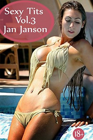 Sexy Tits Vol.3: Photo Collection  by  Jan Janson