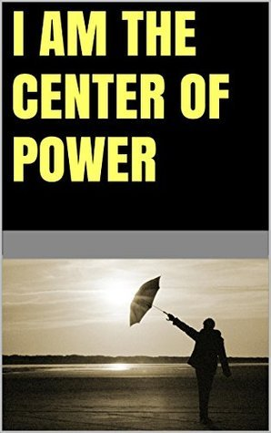 I am the center of power  by  Lanni Tolls