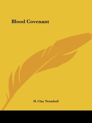 Blood Covenant  by  Henry Clay Trumbull