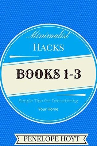 Minimalist Hacks Book Bundle: Kitchen, Living Room, and Bathroom Decluttering Tips Penelope Hoyt