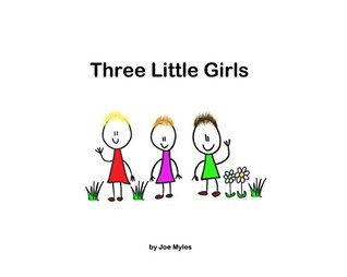 Three Little Girls  by  Joe Myles