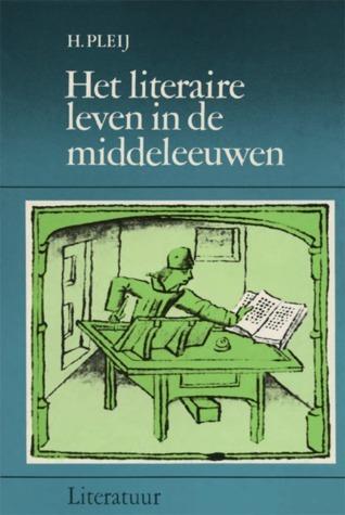 Het literaire leven in de middeleeuwen  by  Herman Pleij