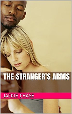 The Strangers Arms  by  Jackie Chase