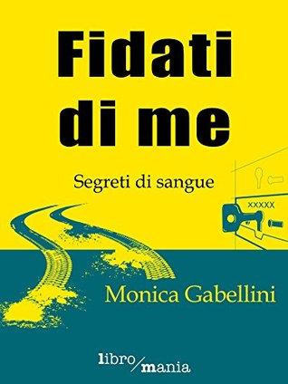 Fidati di me Monica Gabellini
