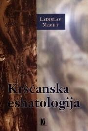 Kršćanska eshatologija  by  Ladislav Nemet