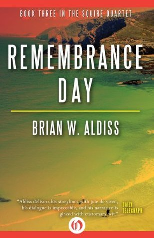 Remembrance Day (The Squire Quartet Book 3)  by  Brian W. Aldiss