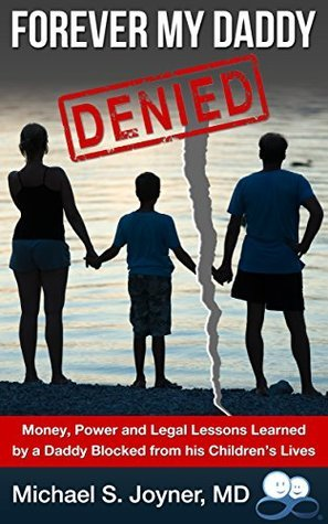 Forever My Daddy: Denied  by  Michael S. Joyner MD