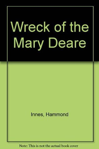 Wreck of the Mary Deare Hammond Innes