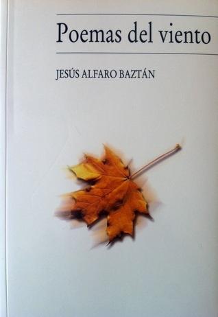 Poemas del viento  by  Jesús Alfaro Baztán