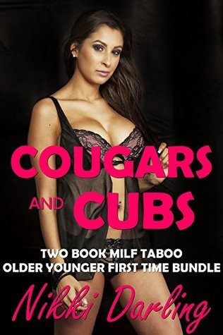 COUGARS AND CUBS: Two Book MILF Taboo Older Younger First Time Bundle Nikki Darling