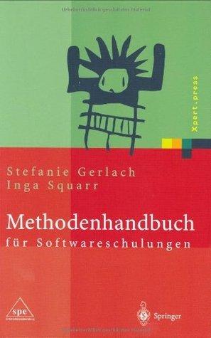Methodenhandbuch für Softwareschulungen  by  Stefanie Gerlach