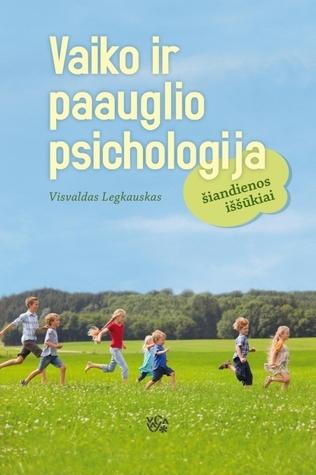 Vaiko ir paauglio psichologija  by  Visvaldas Legkauskas