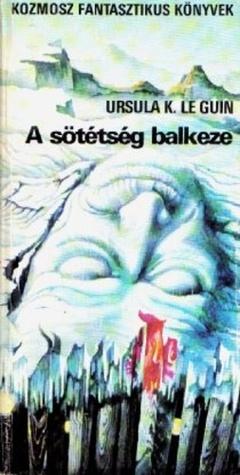 A sötétség balkeze (Hainish Cycle, #4) Ursula K. Le Guin