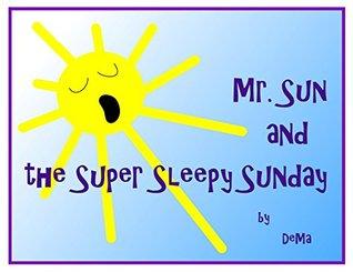 Mr. Sun and the Super Sleepy Sunday DeMa
