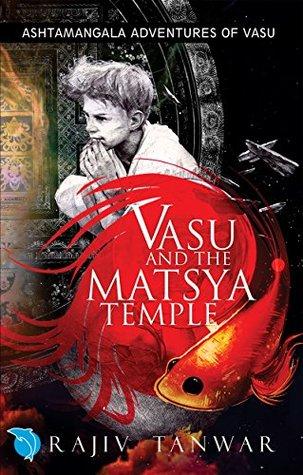 Vasu and the Matsya Temple (Ashtamangala Adventures of Vasu Book 1) Rajiv Tanwar