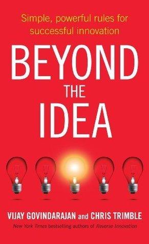 Beyond the Idea Vijay Govindarajan