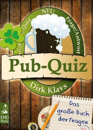 Pub-Quiz - Das große Buch der Fragen. Richtig oder falsch? Teste dein Wissen! Pub-Quiz-Fragen zum Anklicken Dirk Klavs