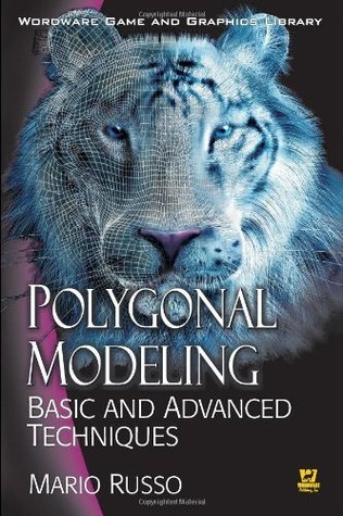 Polygonal Modeling: Basic and Advanced Techniques  by  Mario Russo