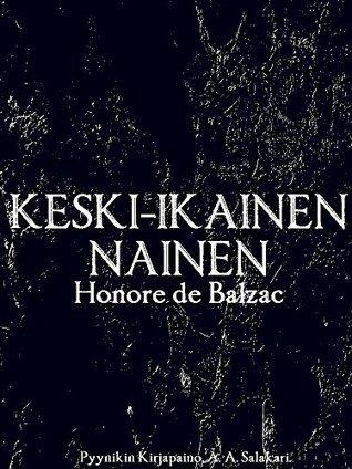Keski-ikäinen nainen  by  Honoré de Balzac