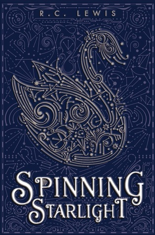 Spinning Starlight  by  R.C. Lewis