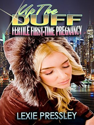 Up The Duff  by  Lexie Pressley