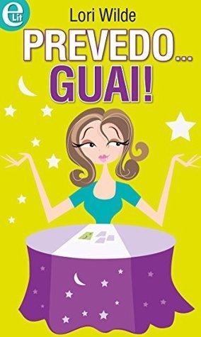 Prevedo... guai!  by  Lori Wilde