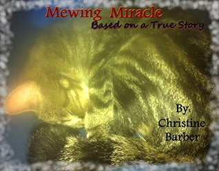 Mewing Miracle  by  Christine  Barber