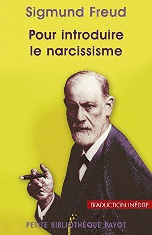 Pour introduire le narcissisme Sigmund Freud