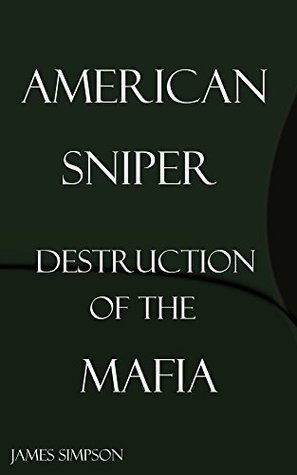 american sniper: destruction of the mafia James Simpson