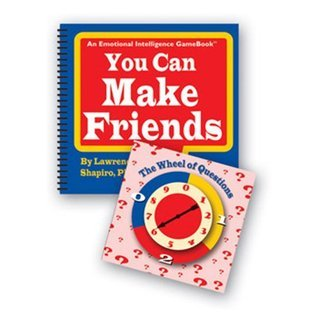 You Can Make Friends: An Emotional Intelligence GameBook  by  Lawrence E. Shapiro