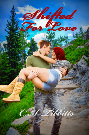 Shifted For Love (Pepper Valley Shifters, #1)  by  C.A. Tibbitts