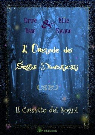 Il custode dei sogni dimenticati  by  Rosella Schiralli