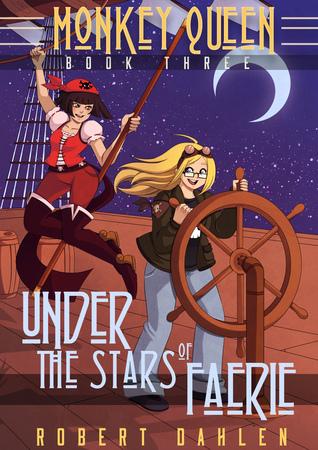 Under The Stars Of Faerie (Monkey Queen #3)  by  Robert Dahlen