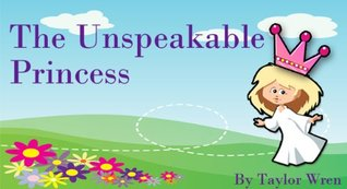 The Unspeakable Princess Taylor Wren