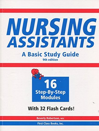Nursing Assistants: A Basic Study Guide, 9th Edition (Book & Flash Cards)  by  Beverly Robertson