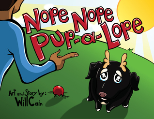 Nope Nope Pup-A-Lope  by  Will Cain