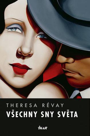 Všechny sny světa Theresa Révay