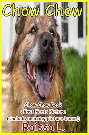 Chow Chow Book : Fast Facts Picture  by  Raissa Lima Castro