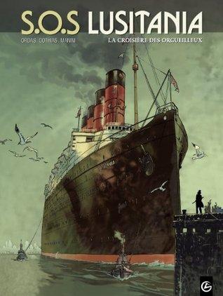 S.O.S Lusitania - tome 1 - La croisière des orgueilleux  by  Corthias